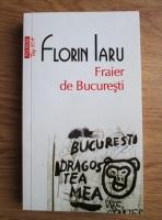 Florin Iaru - Fraier de Bucuresti (Top 10+)