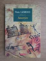 Anticariat: Florin Lazarescu - Amortire