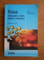 Florin Macesanu - Fizica. Probleme si teste pentru gimnaziu