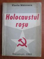 Florin Matrescu - Holocaustul rosu