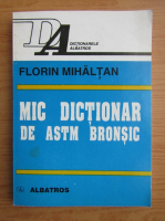 Anticariat: Florin Mihaltan - Mic dictionar de astm bronsic