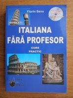 Anticariat: Florin Savu - Invatati italiana fara profesor