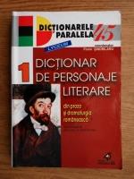 Florin Sindrilaru - Dictionar de personaje literare din proza si dramaturgia romaneasca (volumul 1)
