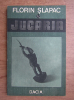 Florin Slapac - Jucaria