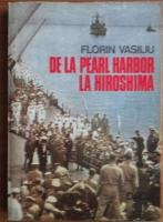 Anticariat: Florin Vasiliu - De la Pearl Harbor la Hiroshima