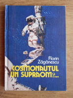 Anticariat: Florin Zaganescu - Cosmonautul. Un supraom?