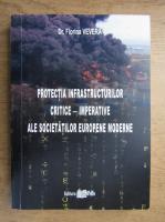 Anticariat: Florina Vevera - Protectia infrastructurilor critice, imperative ale societatilor europene moderne