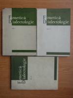 Fonetica si dialectologie (3 volume)