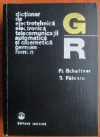 Anticariat: Fr. Schattner - Dictionar de electrotehnica, electronica, telecomunicatii, automatica si cibernetica german-roman