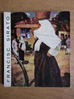 Anticariat: Fracisc Sirato. Expozitie de arta