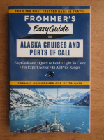 Anticariat: Fran Wenograd Golden, Gene Sloan - Frommer's easy guide to Alaskan cruises and ports of call