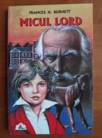 Frances H. Burnett - Micul Lord