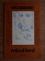 Frances Hodgson Burnett - Micul lord