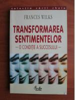 Frances Wilks - Transformarea sentimentelor