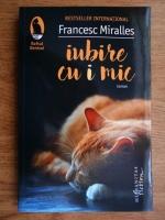 Anticariat: Francesc Miralles - Iubire cu i mic