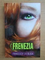 Francesca Lia Block - Frenezia