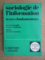 Francis Balle - Sociologie de l'information, textes fondamentaux