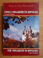 Anticariat: Francis Ion Dworschak - Epoca monarhiei in Romania