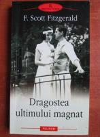 Francis Scott Fitzgerald - Dragostea ultimului magnat