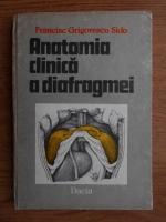 Anticariat: Francisc Grigorescu Sido - Anatomia clinica a diafragmei