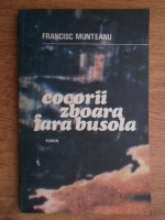 Anticariat: Francisc Munteanu - Cocorii zboara fara busola