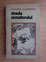 Francisc Munteanu - Strada semaforului