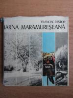 Anticariat: Francisc Nistor - Iarna maramureseana