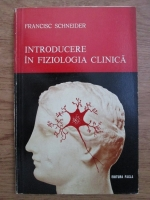 Francisc Schneider - Introducere in fiziologia clinica