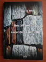Anticariat: Francisc Toba - Decizia politica si securitatea natiunii