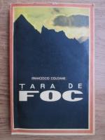 Anticariat: Francisco Coloane - Tara de foc