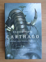 Anticariat: Franco Forte - Carthago. Annibale contro Scipione l'Africano