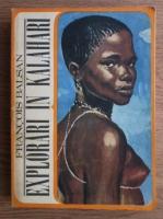 Anticariat: Francois Balsan - Explorari in Kalahari