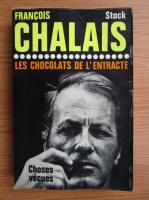 Anticariat: Francois Chalais - Les chocolates de l'ectracte