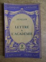 Anticariat: Francois Fenelon - Lettre a l'academie (1934)