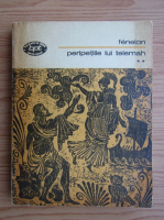 Anticariat: Francois Fenelon - Peripetiile lui Telemah (volumul 2)