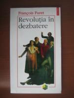 Anticariat: Francois Furet - Revolutia in dezbatere