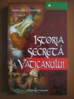 Francois-J. Lessard - Istoria secreta a Vaticanului