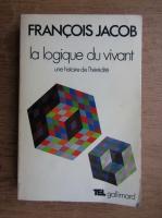Anticariat: Francois Jacob - La logique du vivant. Une histoire de l'heredite