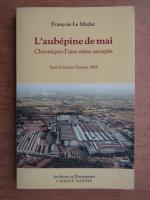 Anticariat: Francois Le Madec - L'aubepine de mai. Chronique d'une usine occupee. Sud-Aviation Nantes 1968