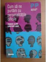 Anticariat: Francois Lelord - Cum sa ne purtam cu personalitatile dificile