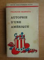 Francois Masnata - Autopsie d'une Amerique