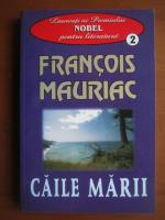Anticariat: Francois Mauriac - Caile marii