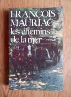 Francois Mauriac - Les chemins de la mer