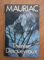 Anticariat: Francois Mauriac - Therese Desqueyroux