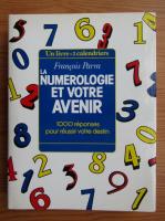 Anticariat: Francois Parra - La numerologie et votre avenir