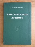 Anticariat: Francois Pinardel - Asie, Insulinde Afrique (1936)