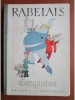 Francois Rabelais - Gargantua (cu ilustratii)