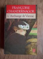 Francoise Chandernagor - L'Archange de Vienne