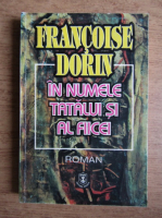 Anticariat: Francoise Dorin - In numele tatalui si al ficei