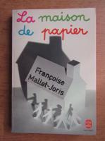Anticariat: Francoise Mallet Joris - La maison de papier